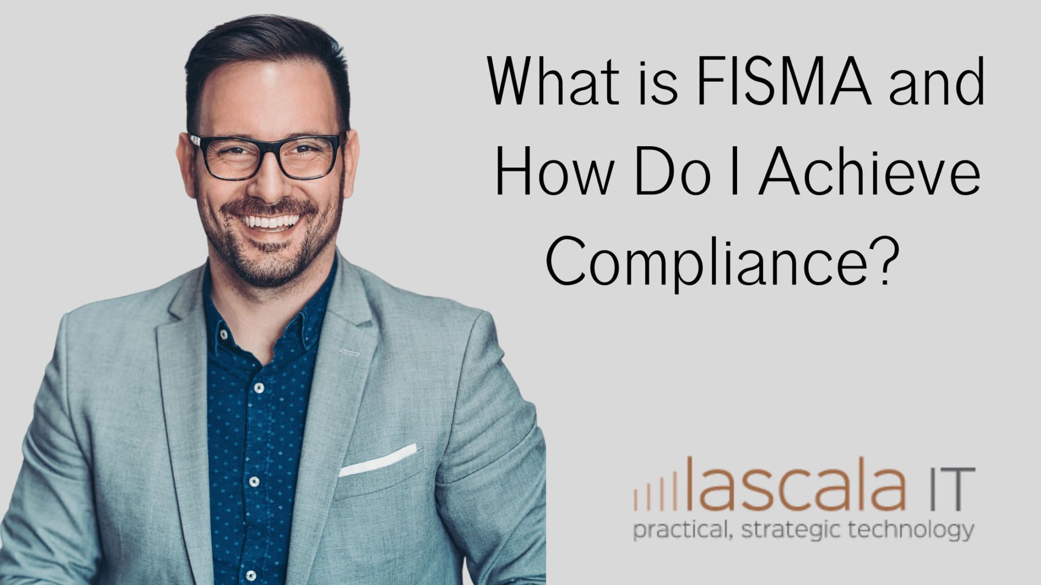 What is FISMA and How Do I Achieve Compliance_